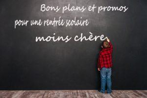 bons plans pour une rentrée des classes 2017 moins chère
